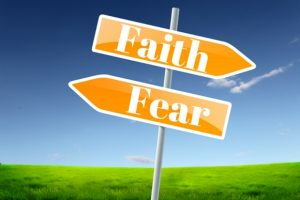 Which is Greater in YOU – Faith or Fear?