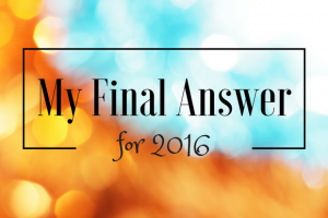 My Final Answer for 2016