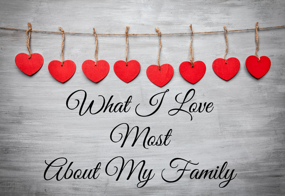 What I Love Most About My Family
