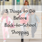 3 Things to Do Before Back-to-School Shopping