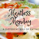 Meatless Monday – A Different Way of Eating