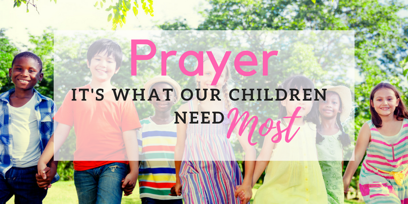 Prayer, What Children Need Most